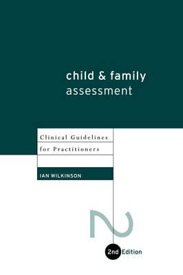 Child and Family Assessment: Clinical Guidelines for Practitioners