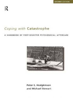 Coping With Catastrophe: A Handbook of Post-disaster Psychological Aftercare