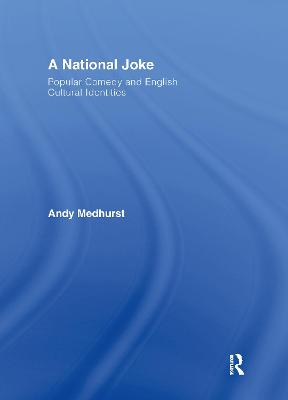 A National Joke: Popular Comedy and English Cultural Identities