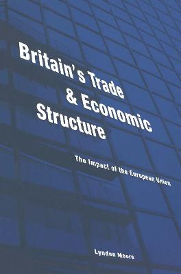 Britain's Trade and Economic Structure: The Impact of the EU