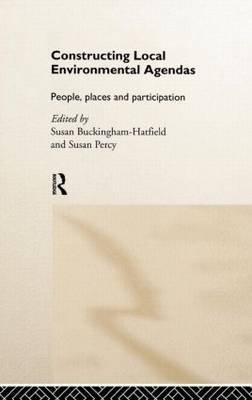 Constructing Local Environmental Agendas: People, Places and Participation