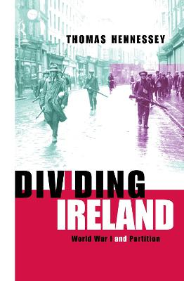 Dividing Ireland: World War One and Partition