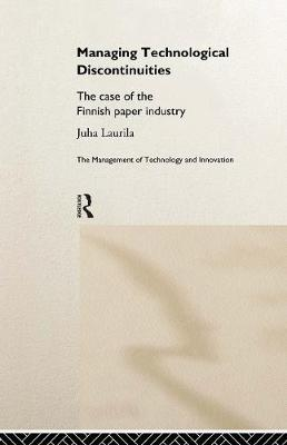 Managing Technological Discontinuities: The Case of the Finnish Paper Industry