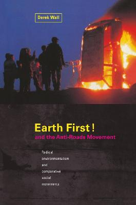 Earth First:Anti-Road Movement: Radical Environmentalism and Comparative Social Movements