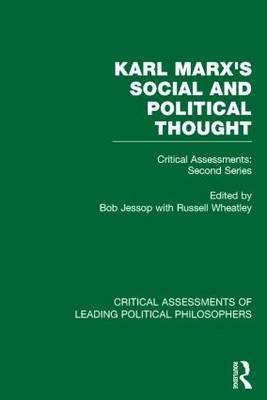 Marx's Social and Political Thought: Critical Assessments