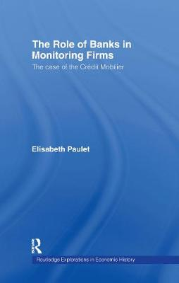 The Role of Banks in Monitoring Firms: The Case of the Credit Mobilier