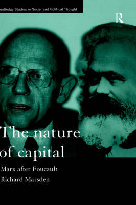 The Nature of Capital: Marx after Foucault