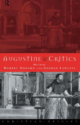 Augustine and His Critics: Essays in Honour of Gerald Bonner