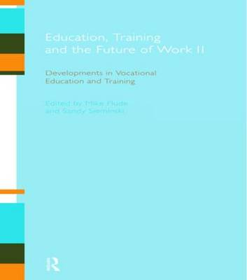 Education, Training, and the Future of Work: Developments in Vocational Education and Training: No. 2