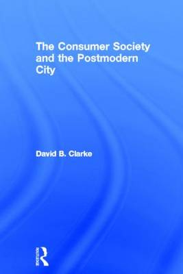 Consumer Society and the Post-modern City