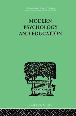 Modern Psychology And Education: A TEXT-BOOK OF PSYCHOLOGY FOR STUDENTS IN TRAINING COLLEGES and