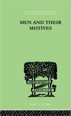 Men And Their Motives: PSYCHO-ANALYTICAL STUDIES
