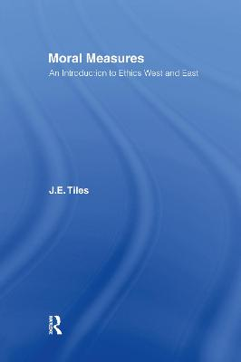 Moral Measures: An Introduction to Ethics, East and West