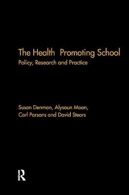 The Health Promoting School: Policy, Research and Practice