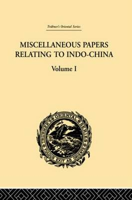 Miscellaneous Papers Relating to Indo-China: v. 1