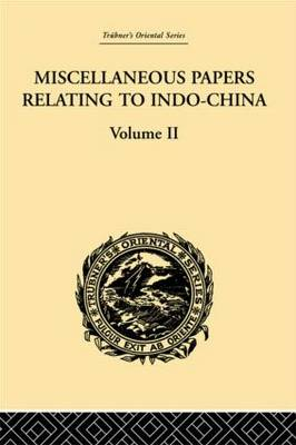 Miscellaneous Papers Relating to Indo-China: v. 2