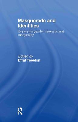 Masquerade and Identities: Essays on Gender, Sexuality and Marginality