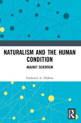 Naturalism and the Human Condition: Against Scientism