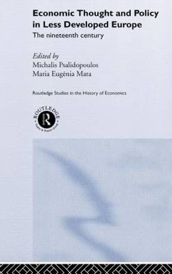 Economic Thought and Policy in Less Developed Europe: The Nineteenth Century