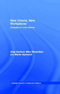 New Unions, New Workplaces: Strategies for Union Revival