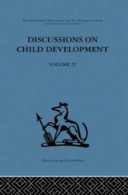 Discussions on Child Development: Volume four
