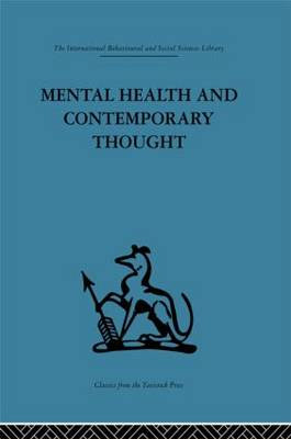 Mental Health and Contemporary Thought: Volume 2: Report of an International and Interprofessional Study Group Convened by the World Federation for Mental Health
