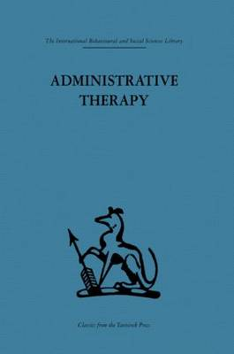 Administrative Therapy: The role of the doctor in the therapeutic community