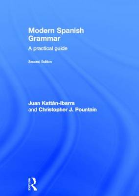 Modern Spanish Grammar: A Practical Guide