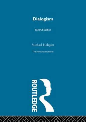 Dialogism: Bakhtin and His World