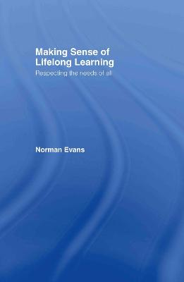 Making Sense of Lifelong Learning: Respecting the Needs of All