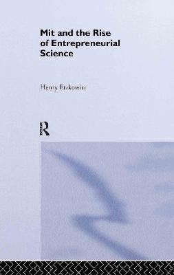 MIT and the Rise of Entrepreneurial Science