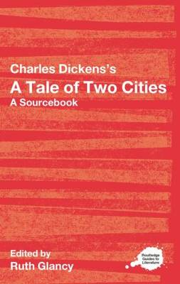 Charles Dickens's A Tale of Two Cities: A Routledge Study Guide and Sourcebook