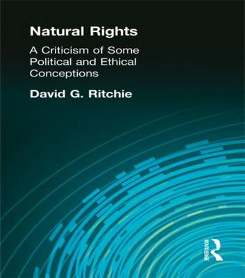 Natural Rights: A Criticism of Some Political and Ethical Conceptions