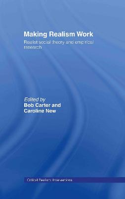 Making Realism Work: Realist Social Theory and Empirical Research
