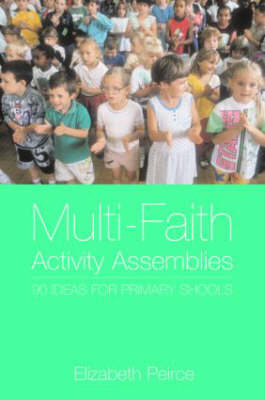 Multi-Faith Activity Assemblies: 90+ Ideas for Primary Schools