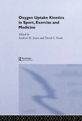 Oxygen Uptake Kinetics in Sport, Exercise and Medicine