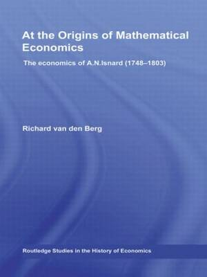 At the Origins of Mathematical Economics: The Economics of A.N. Isnard (1748-1803)