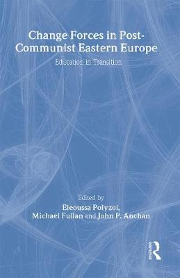 Change Forces in Post-Communist Eastern Europe: Education in Transition