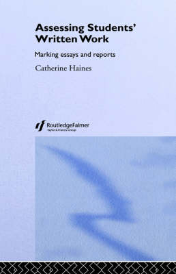 Assessing Students' Written Work: Marking Essays and Reports