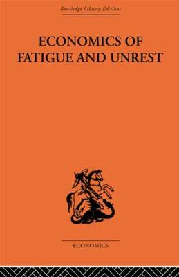 Economics of Fatigue and Unrest and the Efficiency of Labour in English and American Industry