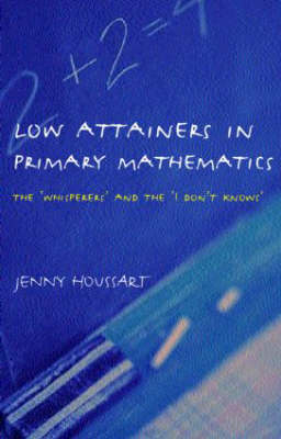 Low Attainers in Primary Mathematics: The Whisperers and the Maths Fairy