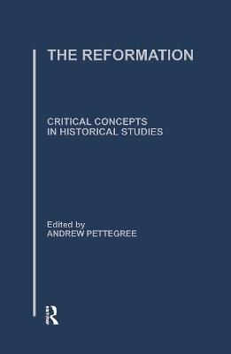 The Reformation: Critical Concepts in Historical Studies