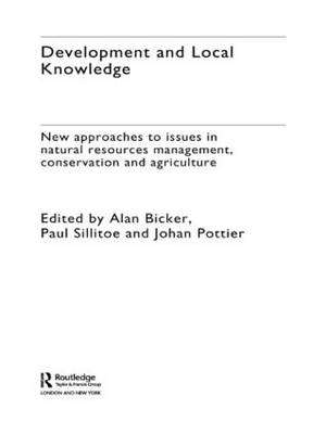Development and Local Knowledge: New Approaches to Issues in Natural Resources Management, Conservation, and Agriculture