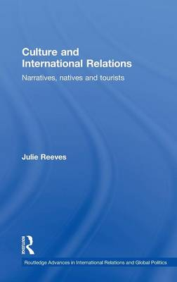 Culture and International Relations: Narratives, Natives and Tourists