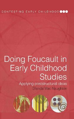 Doing Foucault in Early Childhood Studies: Applying Post-structural Ideas