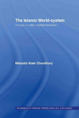 The Islamic World-System: A Study in Polity-Market Interaction