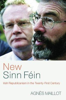 New Sinn Fein: Irish Republicanism in the Twenty-First Century