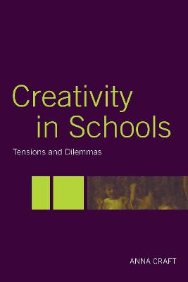 Creativity in Schools: Tensions and Dilemmas