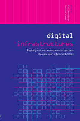 Digital Infrastructures: Enabling Civil and Environmental Systems through Information Technology
