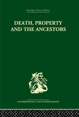 Death and the Ancestors: A Study of the Mortuary Customs of the LoDagaa of West Africa